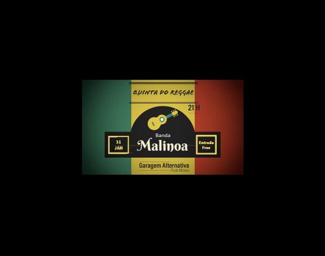 Quinta do Reggae ás 21 horas em Marataízes no Garagem Alternativa tem Banda Malinoa. É free