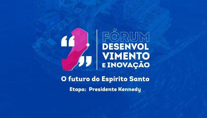 Presidente Kennedy vai sediar Fórum de Desenvolvimento e Inovação